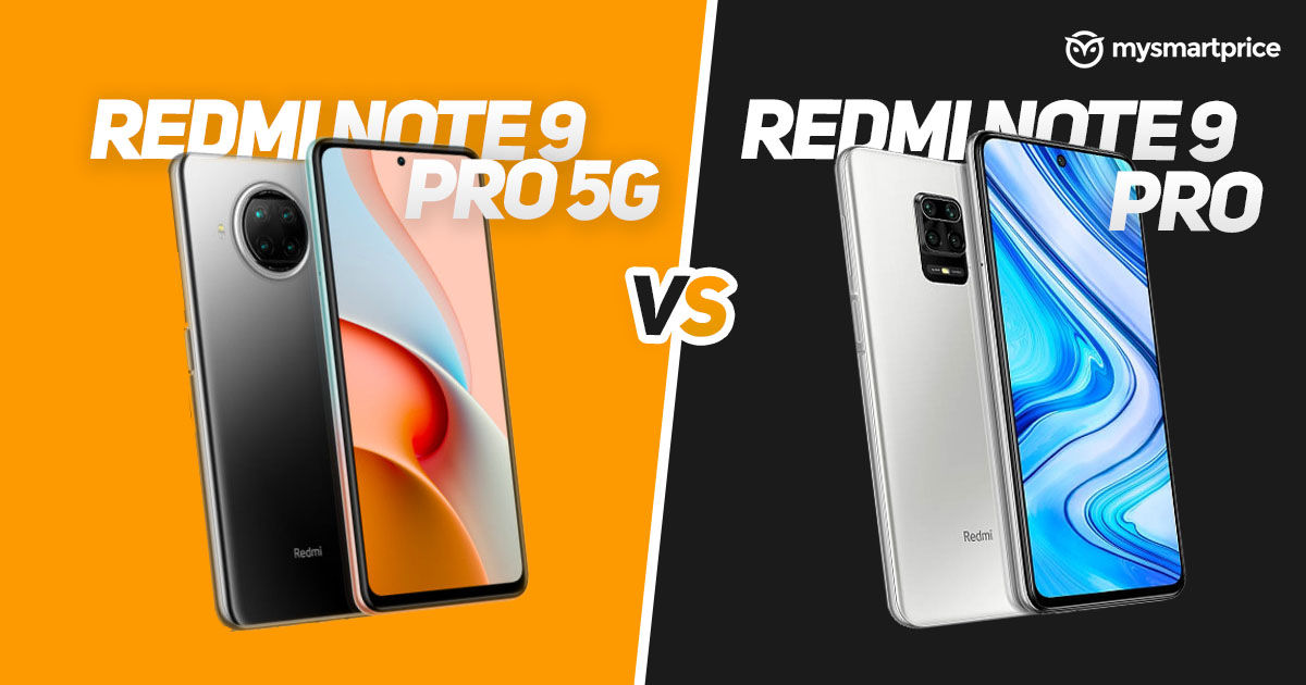 Redmi Note 9 Pro 5g Vs Redmi Note 9 Pro What S The Difference Price Specs And Features Compared Mysmartprice