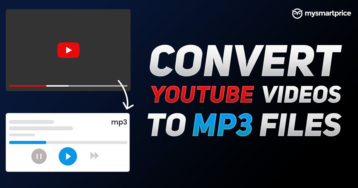 Youtube To Mp3 Converter Online 10 Best Apps And Websites To Download Mp3 Audio From Youtube Videos Mysmartprice