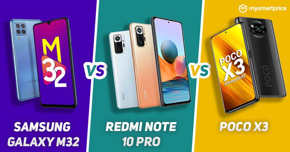 Comparsion Feature Samsung Galaxy M32 vs Redmi Note 10 Pro vs POCO X3