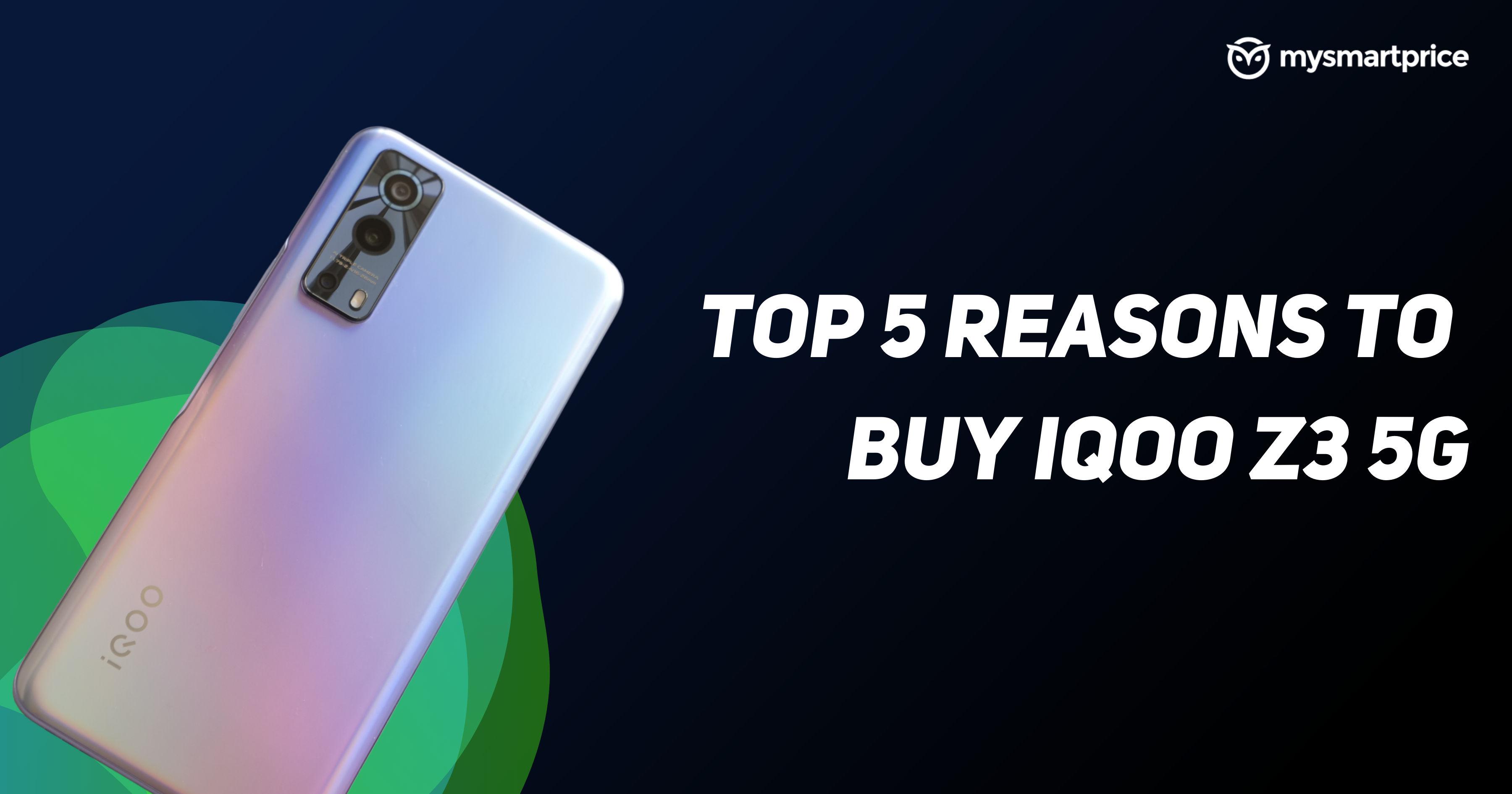 Top 5 Reasons to Buy iQOO Z3 5G