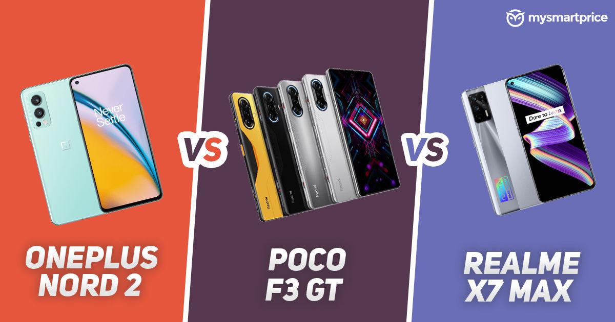 OnePlus Nord 2 vs Poco F3 GT vs Realme X7 Max