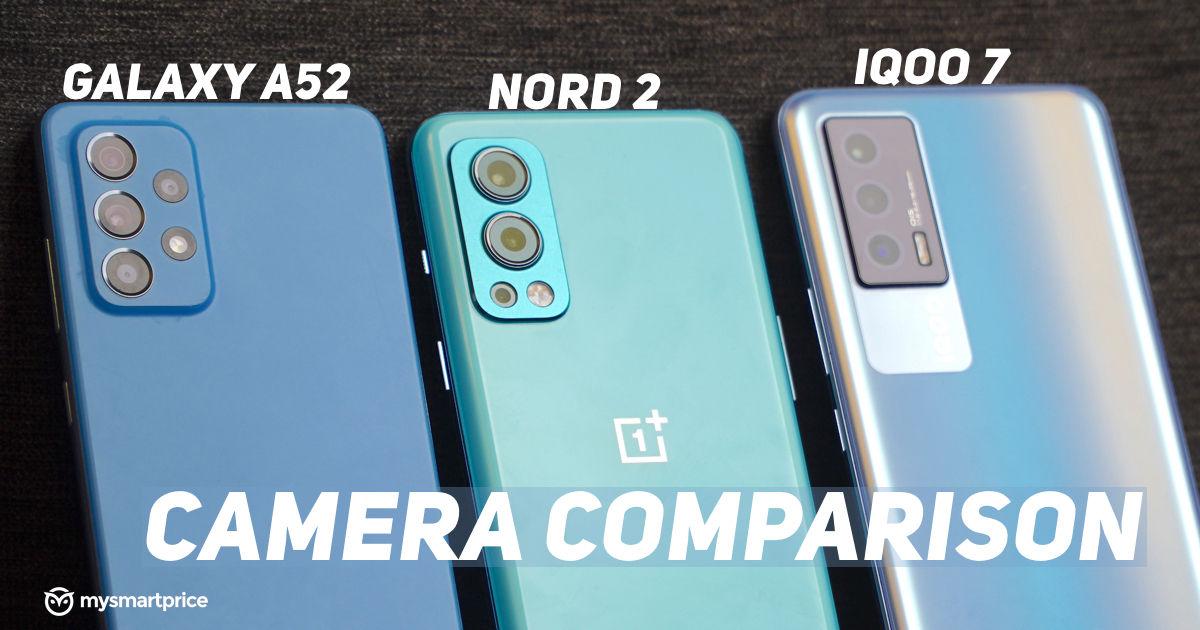 Nord 2 vs Galaxy A52 vs iQOO 7 Camera Test