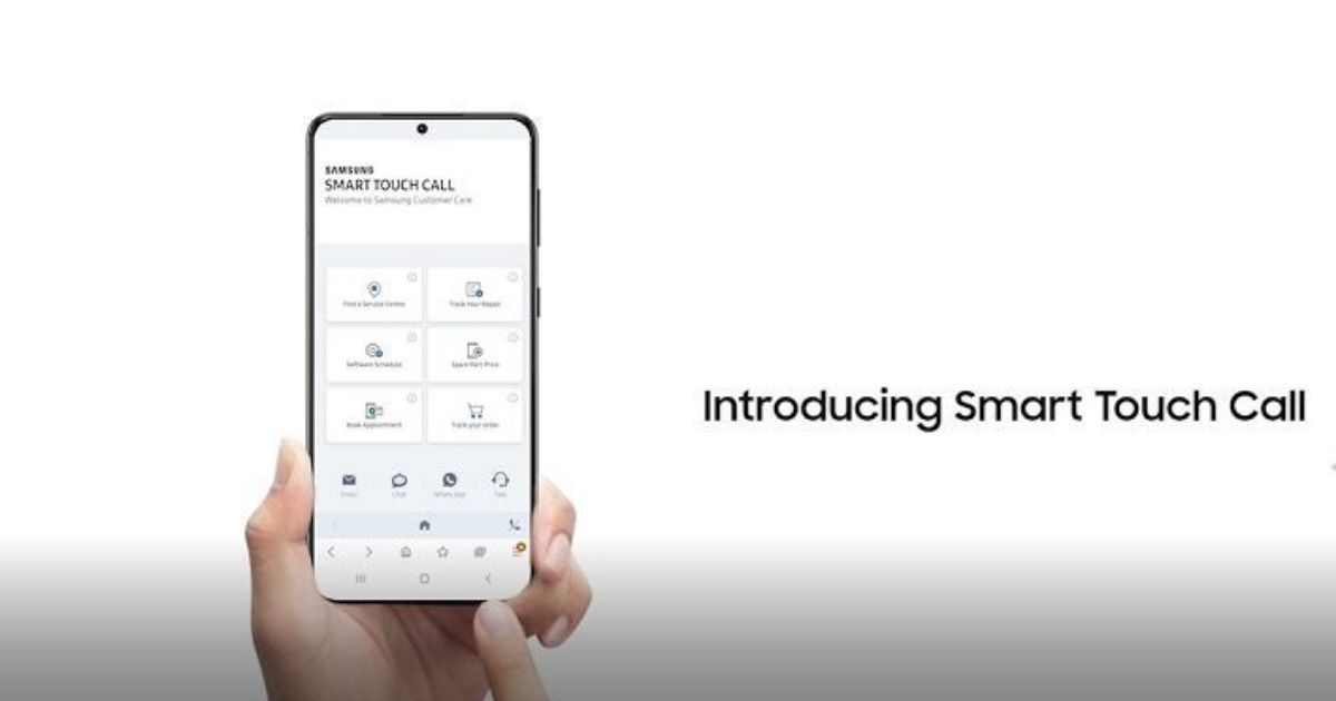 Samsung Smart Touch Call will now help customers avoid wait time and resolve issues, in a faster way